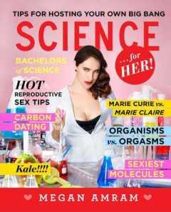 Science for Her.Megan Amram